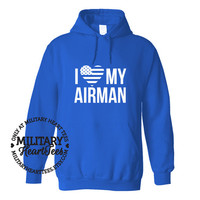 I Love My Airman sweatshirt, Custom Military Shirt for Army, Air Force, Navy, Marines, Wife, Fiance, Girlfriend