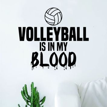 Volleyball Is In My Blood Wall Decal Decor Art Sticker Vinyl Room Bedroom Home Teen Inspirational Sports Beach Net Ball