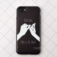 Darling You'll Be Okay Phone Case For iPhone 7 7Plus 6 6s Plus