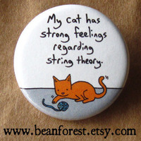 my cat's feelings on string theory - pinback button badge