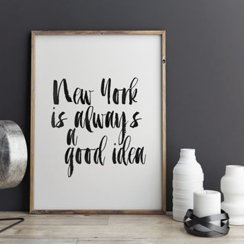 New York is always a good idea inspirational poster best words watercolor design typography art gift idea home decor instant download