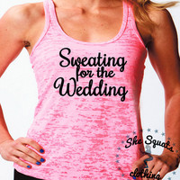 Sweating for the wedding. Gym Tank. Workout Tank, Gym Tank, Running Tank, Gym Shirt, Running. Workout Shirt,burnout tank, workout clothes