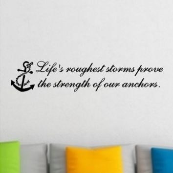 """1 X Life's Roughest Storm Prove The Strength Of Our Anchors....Beach Wall Quotes Words Beach Decals Lettering 6"""" X 30"""""""