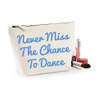 Never Miss The Chance To Dance Canvas Make Up Bag