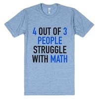 4 Out Of 3 People Struggle With Math T-Shirt Blue