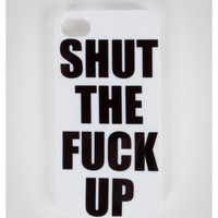 """""""Shut the Fuck Up"""" iPhone 4/4s Snap On Cover"""