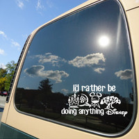 I'd Rather be Doing Anything Disney Car Decal