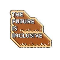 The Future Is Inclusive Pin