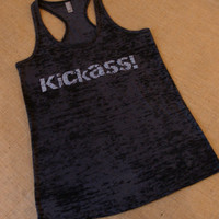 Kickass. Tank top. Racerback. Size S-2XL. Burnout. Black. Exercise. Soft. Women. Workout. Fitness. Inspire. Quote.