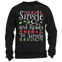 Single and Ready To Jingle Ugly & Funny Christmas Sweater for Men and Women