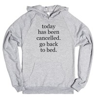 Today has been cancelled. go back to bed-Heather Grey Hoodie