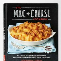 The Mac + Cheese Cookbook By Allison Arevalo & Erin Wade