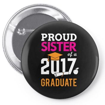 Class of 2017 Proud Sister Graduation Pin-back button