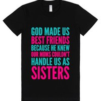 God Made Us Best Friends Because He Knew Our Moms Couldn't Handle U...