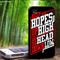 Keep Hopes High and Head Down Low Quote A Day To Remember Design For iPhone 5 / 4 / 4S - Samsung Galaxy S3 / S4 ( Black / White case )