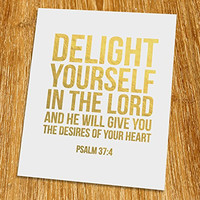 """Psalm 37: 4 Delight yourself in the Lord Gold Print (Unframed), Christian Art, Gold Foil Print, Gold Foil Art, 8x10"""", TC-012G"""