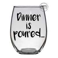 Dinner Poured Wine Glass, Funny Wine Glass, Wine Gift