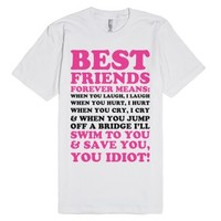 Best Friends Forever Means (Clean)-Unisex White T-Shirt