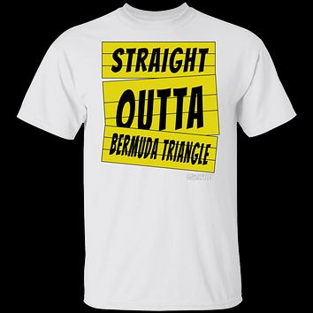 Straight outta Bermuda Triangle T-Shirt & Hoodie