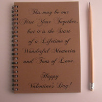 This may be our first year together but it is the start of...Happy Valentines Day - 5 x 7 journal