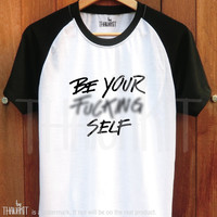 Be Your Fucking Self TShirt - Tee Shirt Tee Shirts Size - S M L XL 2XL 3XL