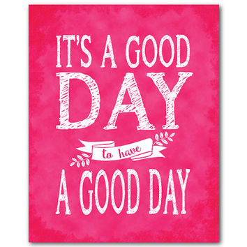 It's a good day to have a good day - Wall Art- Typography Word Art - Inspirational - Feel good print - kitchen wall art - nursery art