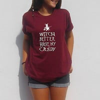 Witch better have my candy spooky funny Halloween party t Shirt Graphic tee top