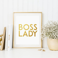 Boss Lady Print Office Print Digital Art Wall Decor Instant Download Funny Gifts Funny Wall Art Fashion Print Insptirational Quote GOLD FOIL