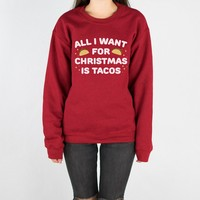 All I Want For Christmas is Tacos Crewneck Sweatshirt