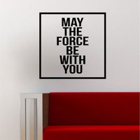 May the Force Be With You Simple Square Design Star Wars Quote Wall Decal Sticker Vinyl Art Home Decor Decoration