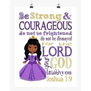 African American Aurora Christian Princess Nursery Decor Print, Be Strong and Courageous Joshua 1:9
