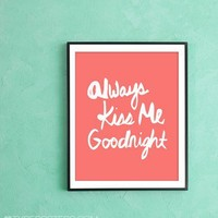 Always Kiss Me Goodnight  Art Print  Coral by TypePosters on Etsy