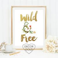 wild and free gold foil print nursery wall decor home gold foil print gold office decor foiled art print real foil typography art print