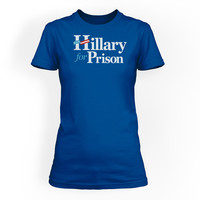 Hillary For Prison Ladies T-Shirt
