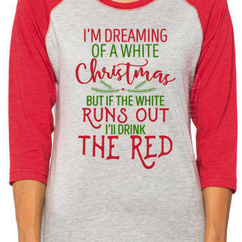 White Christmas Shirt. Funny Christmas T Shirt. Unisex Ladies 3/4 sleeve raglan. Christmas t-shirt. Ugly Christmas Sweater. Funny Xmas Shirt