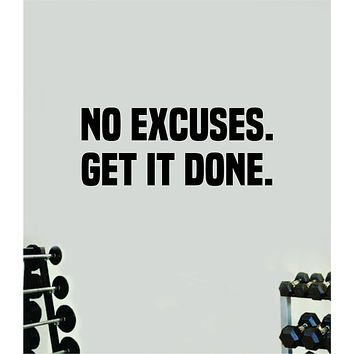 No Excuses Get It Done Wall Decal Sticker Vinyl Art Wall Bedroom Home Decor Inspirational Motivational Teen Sports Gym Fitness Girls Train Beast
