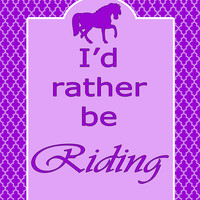 Printable Horse Typography Poster 8x10 – Purple Quatrefoil Horseback Riding Poster – I'd Rather Be Riding - INSTANT DOWNLOAD