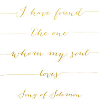 I Have Found the One Whom My Soul Loves Print / Wedding Print / Gold Foil Print / ACTUAL FOIL / Song of Solomon Print / Romantic Print