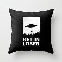 Get In Loser Throw Pillow by Moop