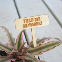 Feed Me Seymour Garden Tag // Funny Garden Tag // Garden Marker // Plant Accessory // Garden Sign // Little Shop of Horrors // Funny Gifts