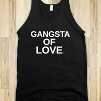GANGSTA OF LOVE - glamfoxx.com - Skreened T-shirts, Organic Shirts, Hoodies, Kids Tees, Baby One-Pieces and Tote Bags