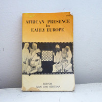 African Presence in Early Europe by Ivan Van Sertima, paperback book, history book, 1990 edition, vintage history book, european history