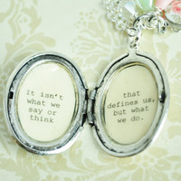 Jane Austen Quote Necklace - Women's Locket - It isn't what we say or think that defines us, but what we do - Graduation Gift