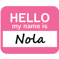 Nola Hello My Name Is Mouse Pad