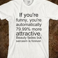 Sarcasm is forever