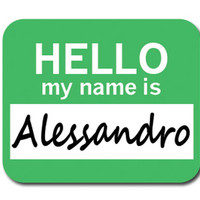 Alessandro Hello My Name Is Mouse Pad