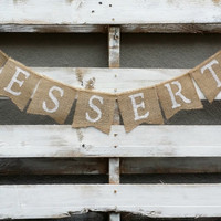 Desserts Burlap Banner, Rustic Wedding Decor, Dessert Table Sign, Candy Bar Sign