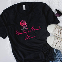 Beauty Is Found Within Graphic T-Shirt/ Red Rose Shirt/ Roses T Shirt Gift For Her/ Red Rose T Shirt/ Rose T-Shirt/ Watercolour Rose Tees