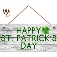 """Happy St. Patrick's Day Sign, Rustic and Distressed Style, Holiday Door Sign, 6"""" x 14"""" Sign, Paddy's Day, Irish Holiday Sign, Made To Order"""