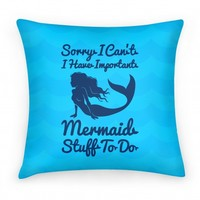 Sorry I Can't I Have Important Mermaid Stuff To Do